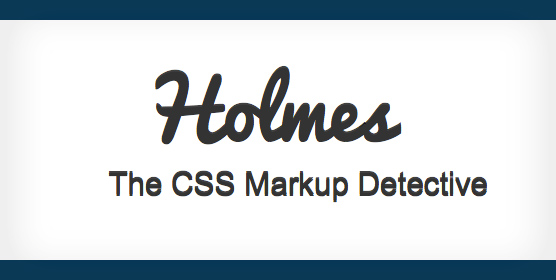 Holmes - The CSS Markup Detective